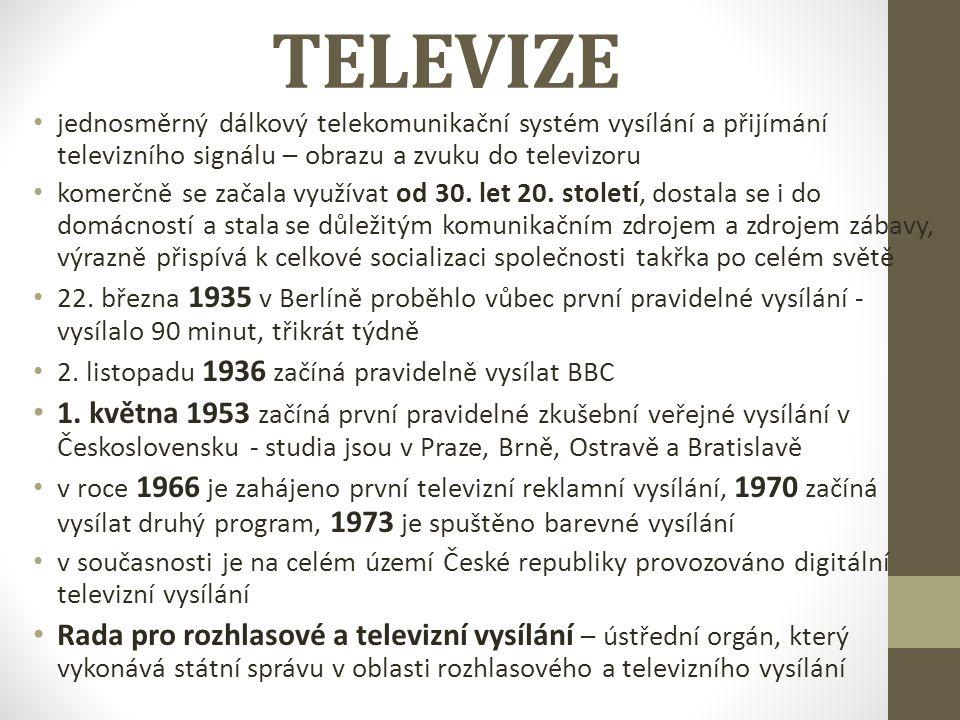 TELEVIZE jednosměrný dálkový telekomunikační systém vysílání a přijímání televizního signálu – obrazu a zvuku do televizoru komerčně se začala využíva
