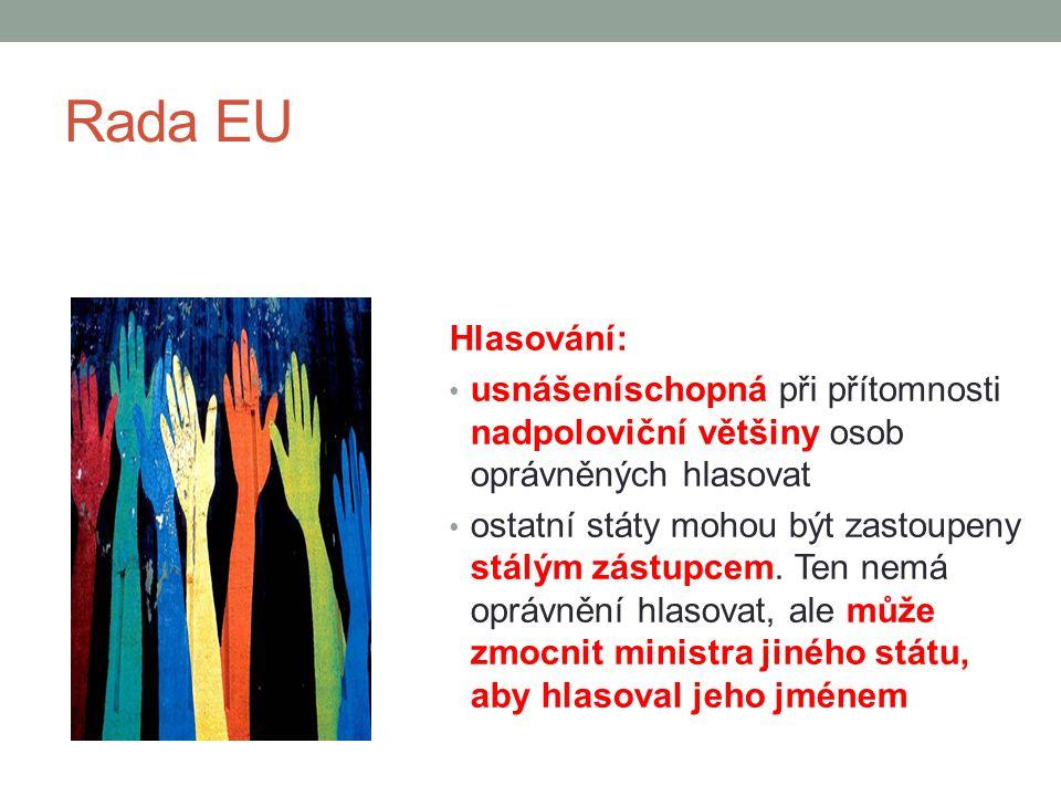Rada EU Hlasování: usnášeníschopná při přítomnosti nadpoloviční většiny osob oprávněných hlasovat ostatní státy mohou být zastoupeny stálým zástupcem.