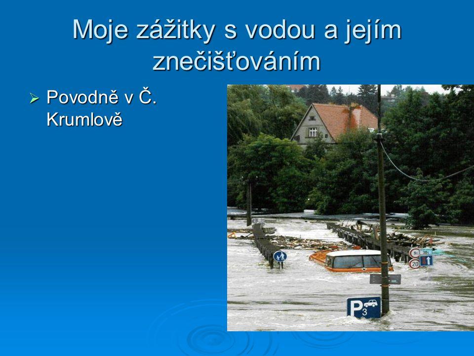Moje zážitky s vodou a jejím znečišťováním  Povodně v Č. Krumlově