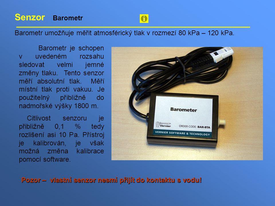 Senzor Barometr Barometr umožňuje měřit atmosférický tlak v rozmezí 80 kPa – 120 kPa. Barometr je schopen v uvedeném rozsahu sledovat velmi jemné změn