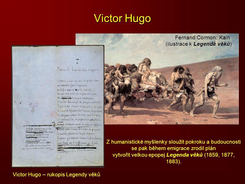 Victor Hugo Fernand Cormon: Kain (ilustrace k Legendě věků) Z humanistické myšlenky sloužit pokroku a budoucnosti se pak během emigrace zrodil plán vy
