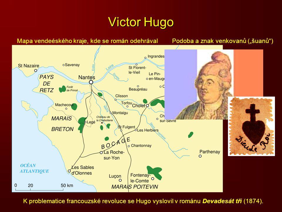 """Victor Hugo K problematice francouzské revoluce se Hugo vyslovil v románu Devadesát tři (1874). Podoba a znak venkovanů (""""šuanů"""")Mapa vendeéského kraj"""
