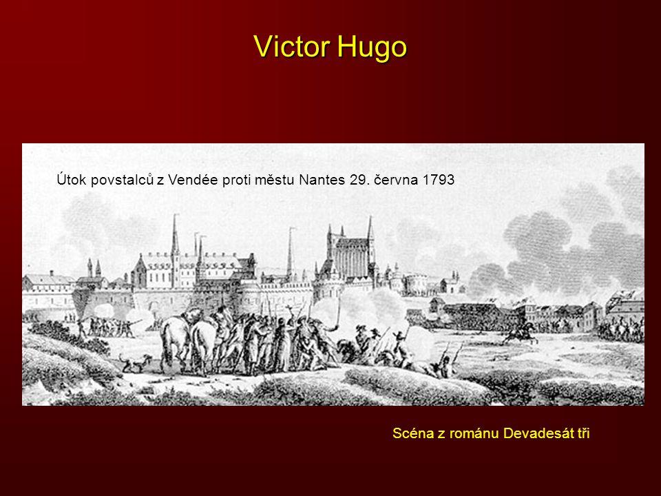Victor Hugo Útok povstalců z Vendée proti městu Nantes 29. června 1793 Scéna z románu Devadesát tři