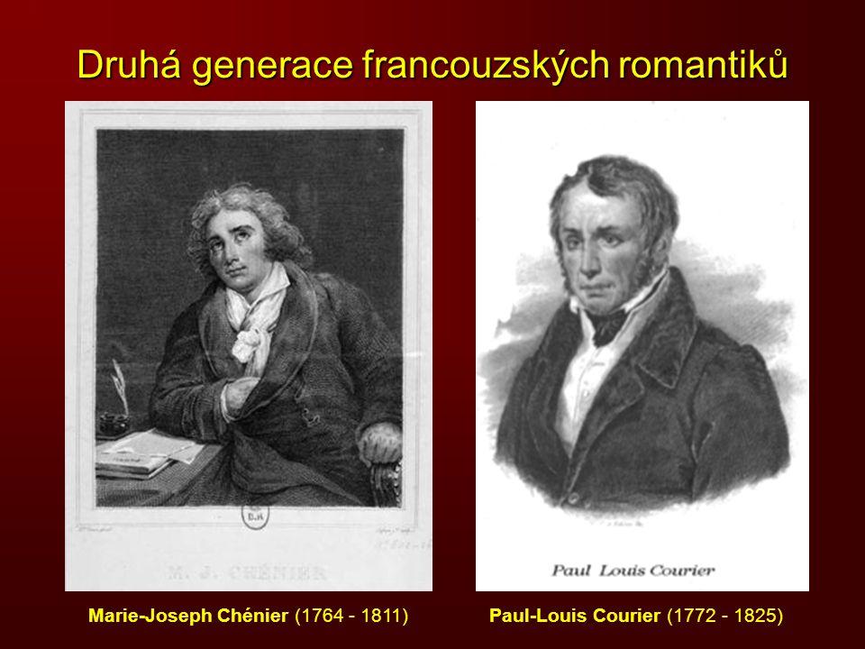 Druhá generace francouzských romantiků Marie-Joseph Chénier (1764 - 1811) Paul-Louis Courier (1772 - 1825)