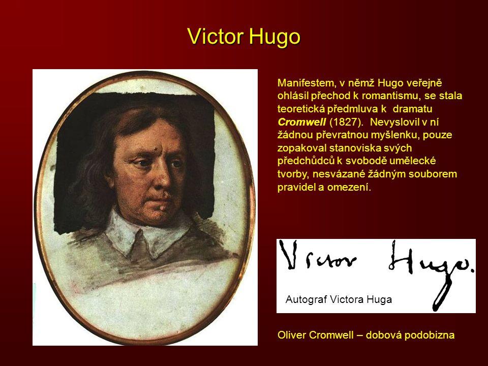 Victor Hugo Manifestem, v němž Hugo veřejně ohlásil přechod k romantismu, se stala teoretická předmluva k dramatu Cromwell (1827). Nevyslovil v ní žád