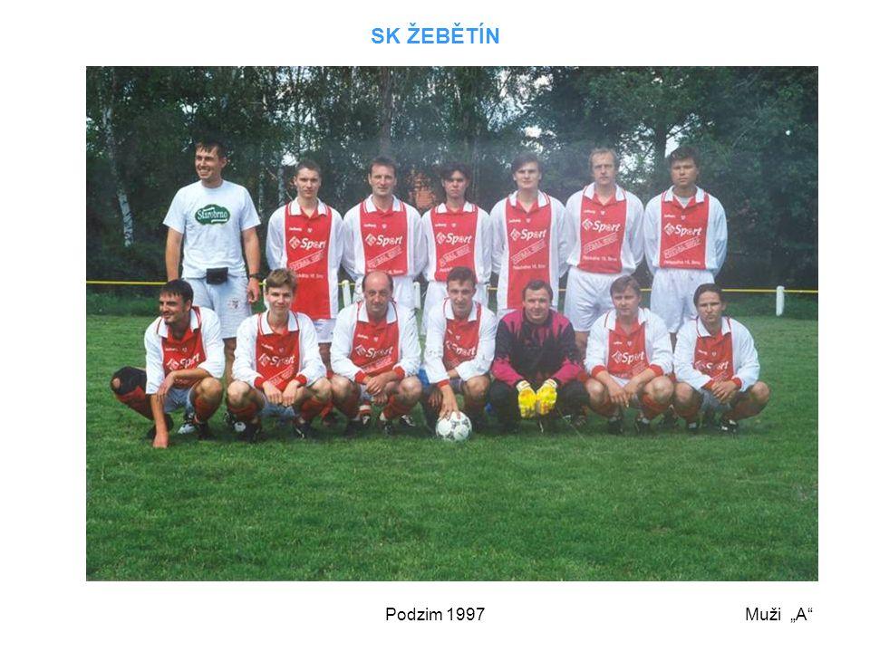"""Podzim 1997 SK ŽEBĚTÍN Muži """"A"""""""