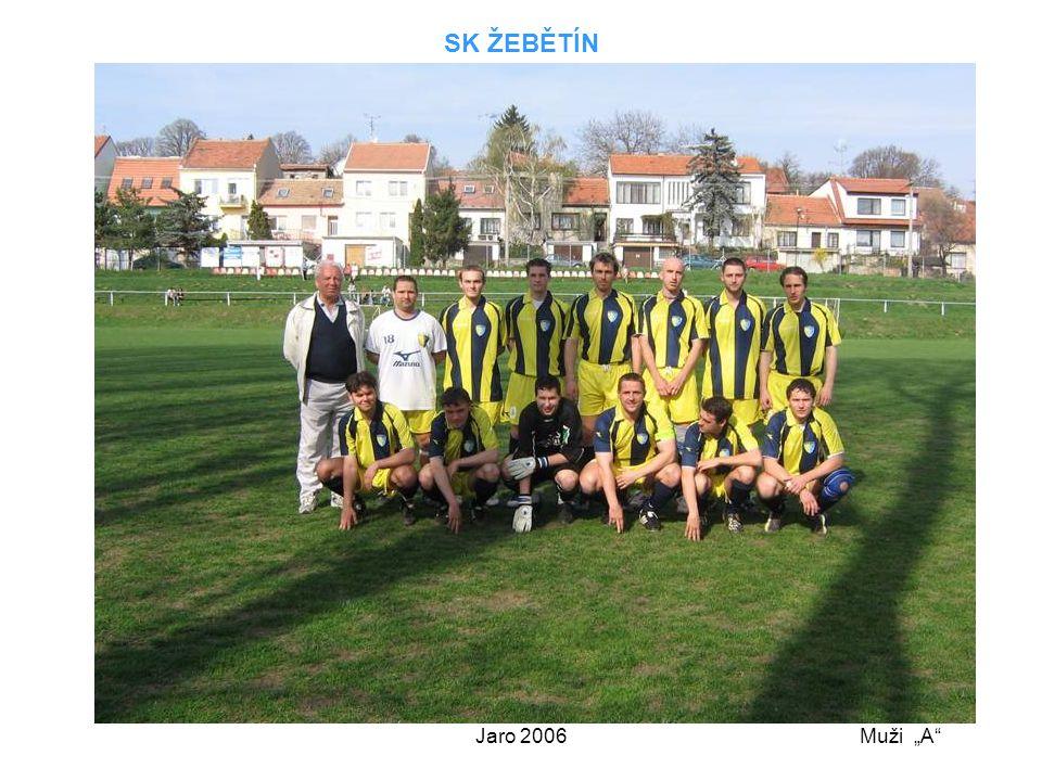 """Jaro 2006 SK ŽEBĚTÍN Muži """"A"""""""
