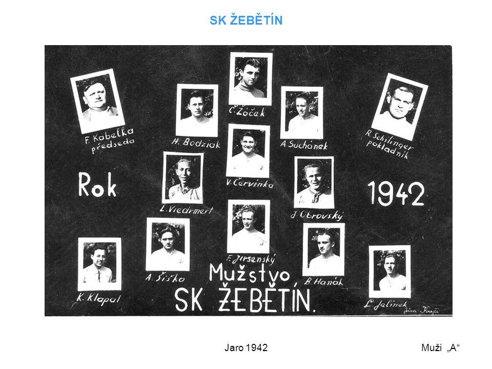"""Jaro 1942 SK ŽEBĚTÍN Muži """"A"""""""