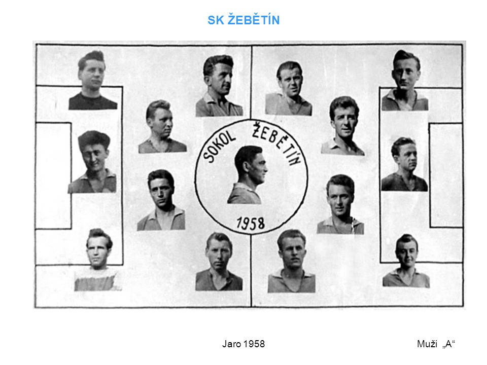 """Jaro 1958 SK ŽEBĚTÍN Muži """"A"""""""