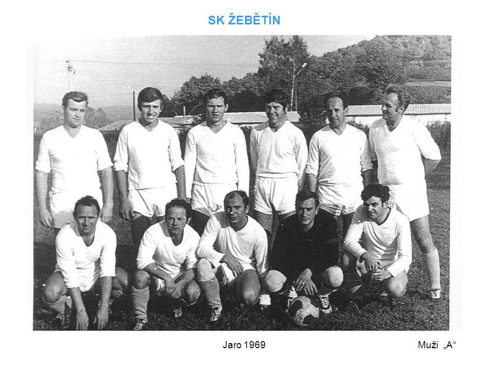"""Jaro 1969 SK ŽEBĚTÍN Muži """"A"""""""