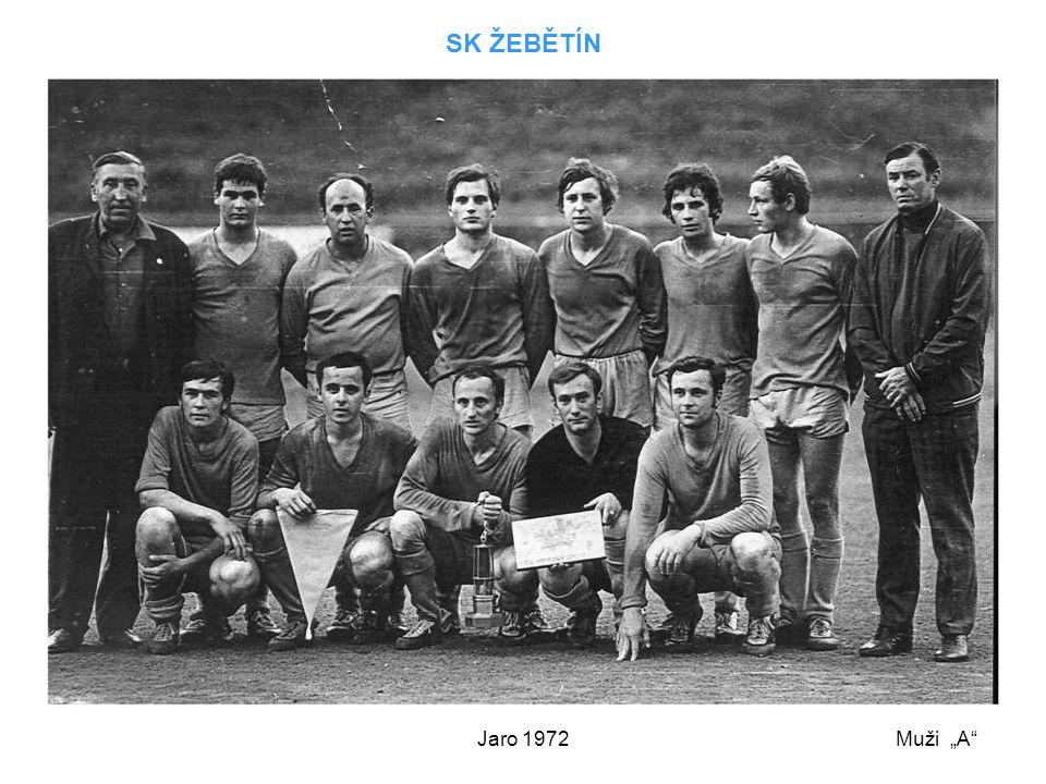 """Jaro 1972 SK ŽEBĚTÍN Muži """"A"""""""
