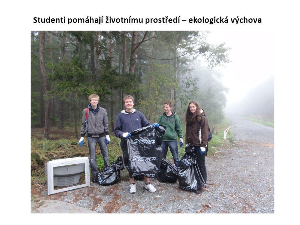Studenti pomáhají životnímu prostředí – ekologická výchova