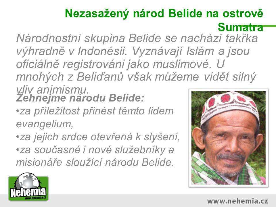 Nezasažený národ Belide na ostrově Sumatra Národnostní skupina Belide se nachází takřka výhradně v Indonésii.