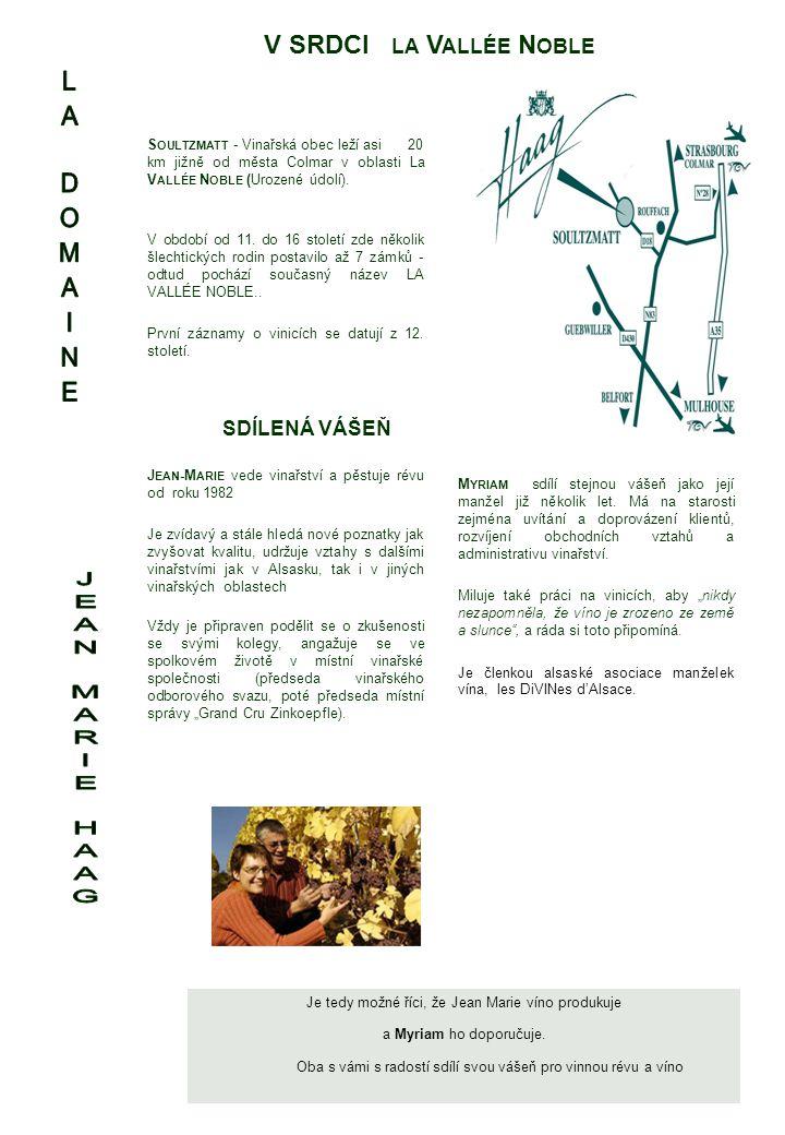 S OULTZMATT - Vinařská obec leží asi 20 km jižně od města Colmar v oblasti La V ALLÉE N OBLE (Urozené údolí).