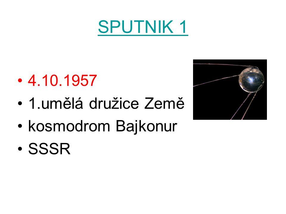 SPUTNIK 1 4.10.1957 1.umělá družice Země kosmodrom Bajkonur SSSR