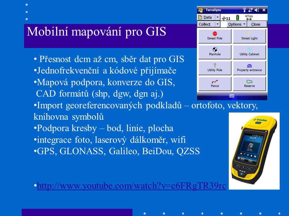 Mobilní mapování pro GIS Přesnost dcm až cm, sběr dat pro GIS Jednofrekvenční a kódové přijímače Mapová podpora, konverze do GIS, CAD formátů (shp, dg