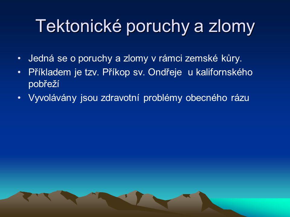 Tektonické poruchy a zlomy Jedná se o poruchy a zlomy v rámci zemské kůry.