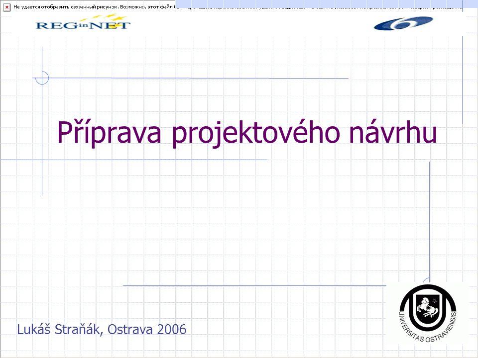 Příprava projektového návrhu Lukáš Straňák, Ostrava 2006