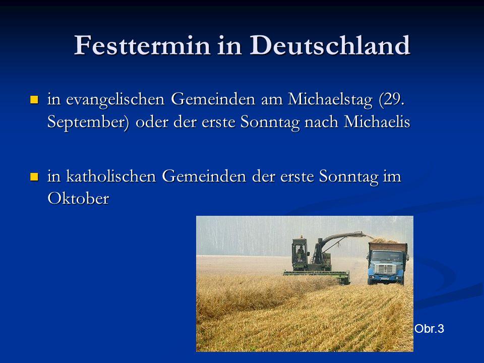 in evangelischen Gemeinden am Michaelstag (29. September) oder der erste Sonntag nach Michaelis in evangelischen Gemeinden am Michaelstag (29. Septemb