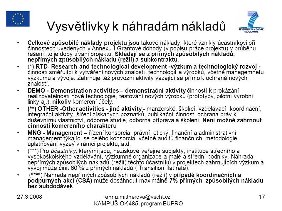27.3.2008anna.mittnerova@vscht.cz KAMPUŠ-OK 485, program EUPRO 17 Vysvětlivky k náhradám nákladů Celkové způsobilé náklady projektu jsou takové náklad