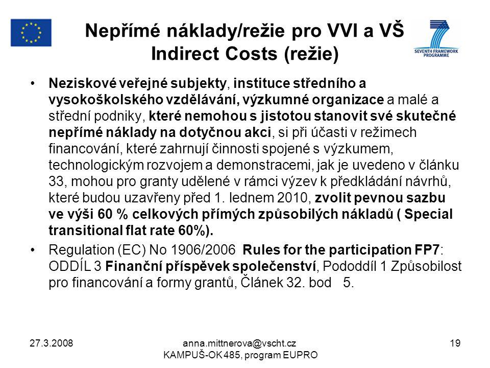 27.3.2008anna.mittnerova@vscht.cz KAMPUŠ-OK 485, program EUPRO 19 Nepřímé náklady/režie pro VVI a VŠ Indirect Costs (režie) Neziskové veřejné subjekty