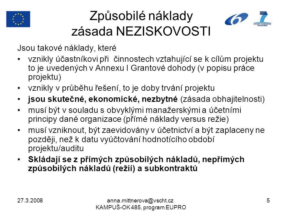 27.3.2008anna.mittnerova@vscht.cz KAMPUŠ-OK 485, program EUPRO 5 Způsobilé náklady zásada NEZISKOVOSTI Jsou takové náklady, které vznikly účastníkovi