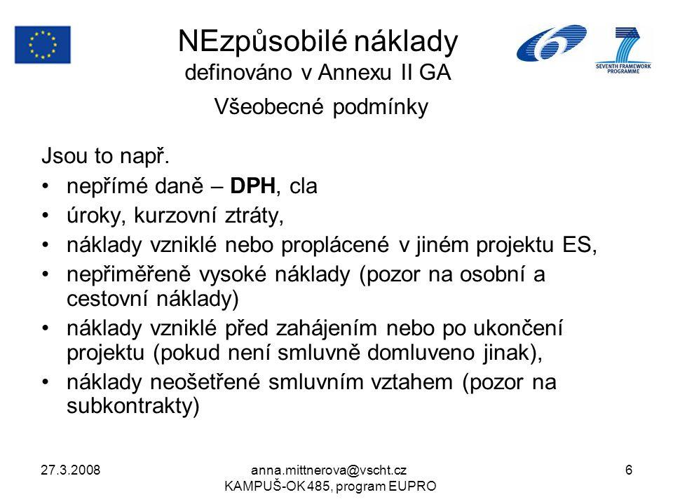 27.3.2008anna.mittnerova@vscht.cz KAMPUŠ-OK 485, program EUPRO 6 NEzpůsobilé náklady definováno v Annexu II GA Všeobecné podmínky Jsou to např. nepřím