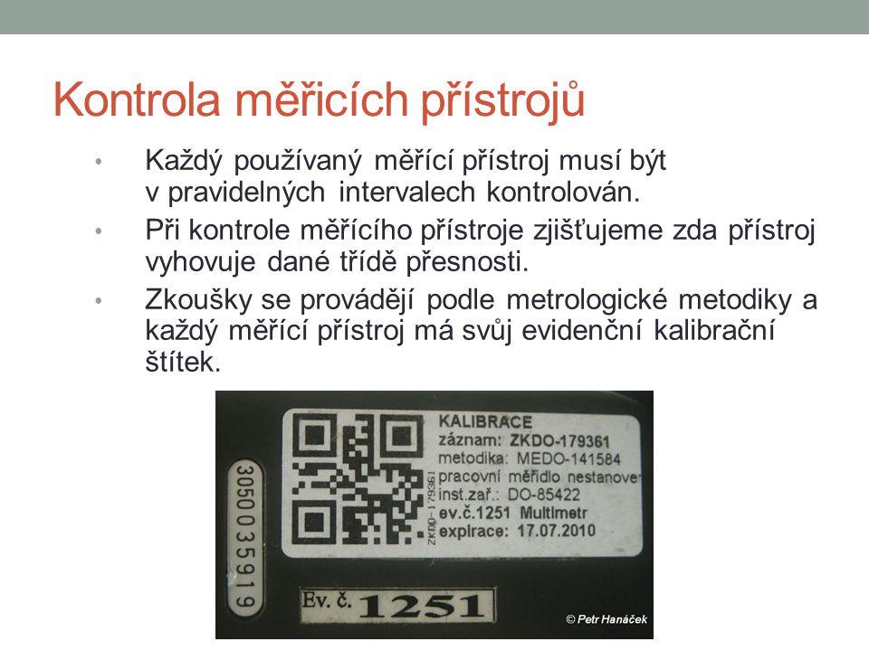Kontrola měřicích přístrojů Každý používaný měřící přístroj musí být v pravidelných intervalech kontrolován. Při kontrole měřícího přístroje zjišťujem