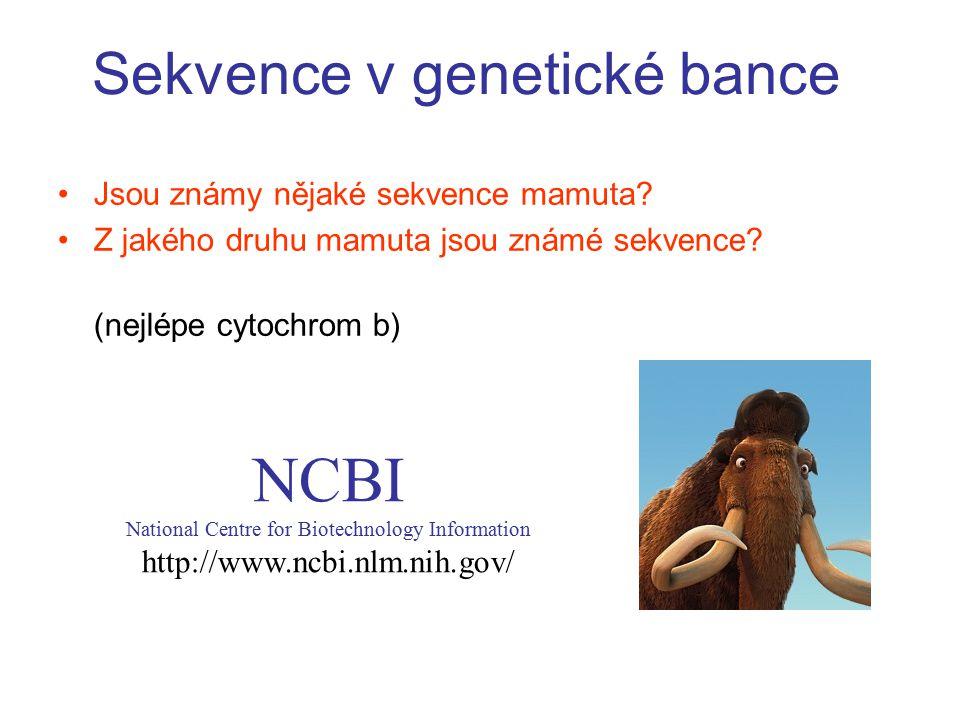 Sekvence v genetické bance Jsou známy nějaké sekvence mamuta.