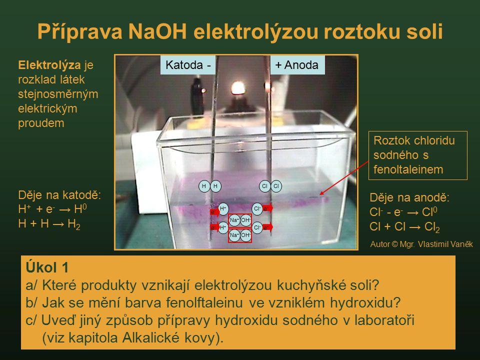 Příprava NaOH elektrolýzou roztoku soli Úkol 1 a/ Které produkty vznikají elektrolýzou kuchyňské soli? b/ Jak se mění barva fenolftaleinu ve vzniklém