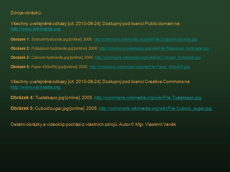 Zdroje obrázků: Všechny uveřejněné odkazy [cit. 2010-08-24]. Dostupný pod licencí Public domain na http://www.wikimedia.org. http://www.wikimedia.org