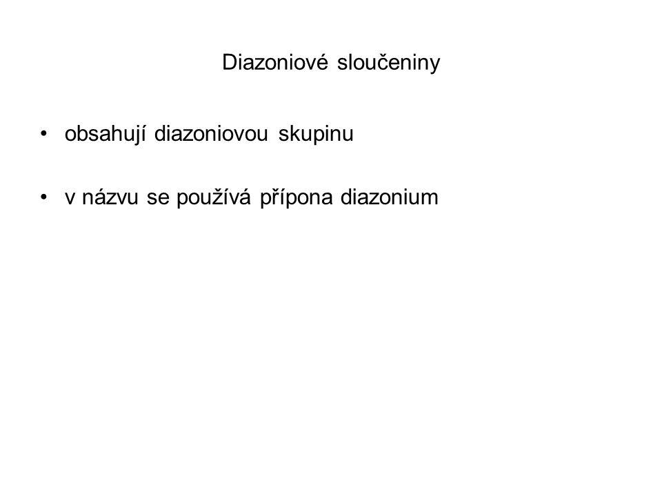 Diazoniové sloučeniny obsahují diazoniovou skupinu v názvu se používá přípona diazonium