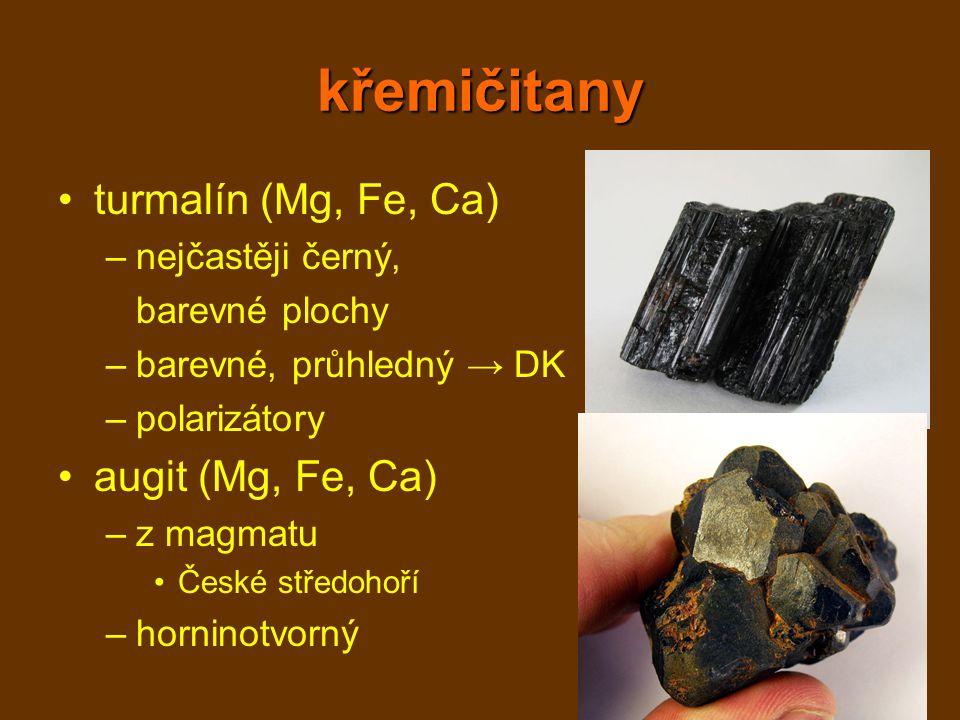 křemičitany turmalín (Mg, Fe, Ca) –nejčastěji černý, barevné plochy –barevné, průhledný → DK –polarizátory augit (Mg, Fe, Ca) –z magmatu České středoh