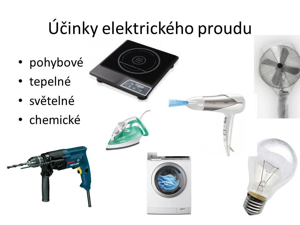 Účinky elektrického proudu pohybové tepelné světelné chemické
