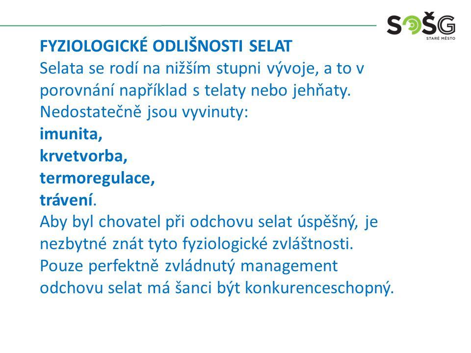 Imunita - selata se rodí bez dostatečné hladiny protilátek v krvi.