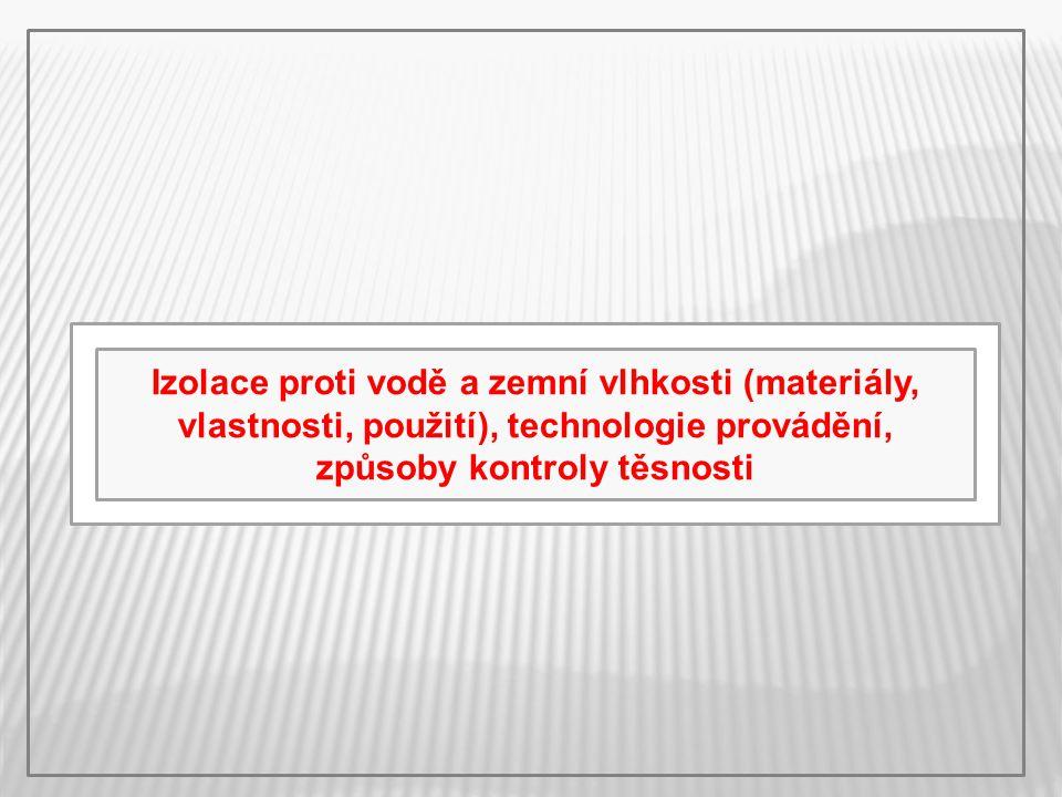 NASÁKAVÉ NENASÁKAVÉ KOMBINACE lepenka (hadrové) hliníková měděná skelná rohož skelná tkanina polyesterová rohož polyester + skelná tkanina polyester + hliníková fólie Hlavně typ A Hlavně typ R, S