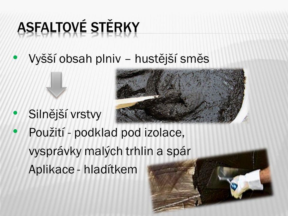 OXIDOVANÉ ASFALTY MODIFIKOVANÉ ASFALTY Foukané asfalty Přimíchávány makromolekulární látky