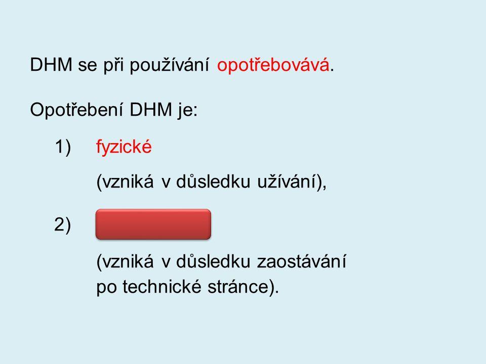 DHM se při používání opotřebovává.