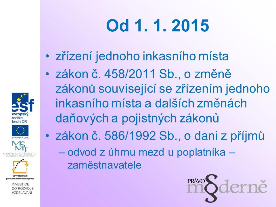 Od 1. 1. 2015 zřízení jednoho inkasního místa zákon č.
