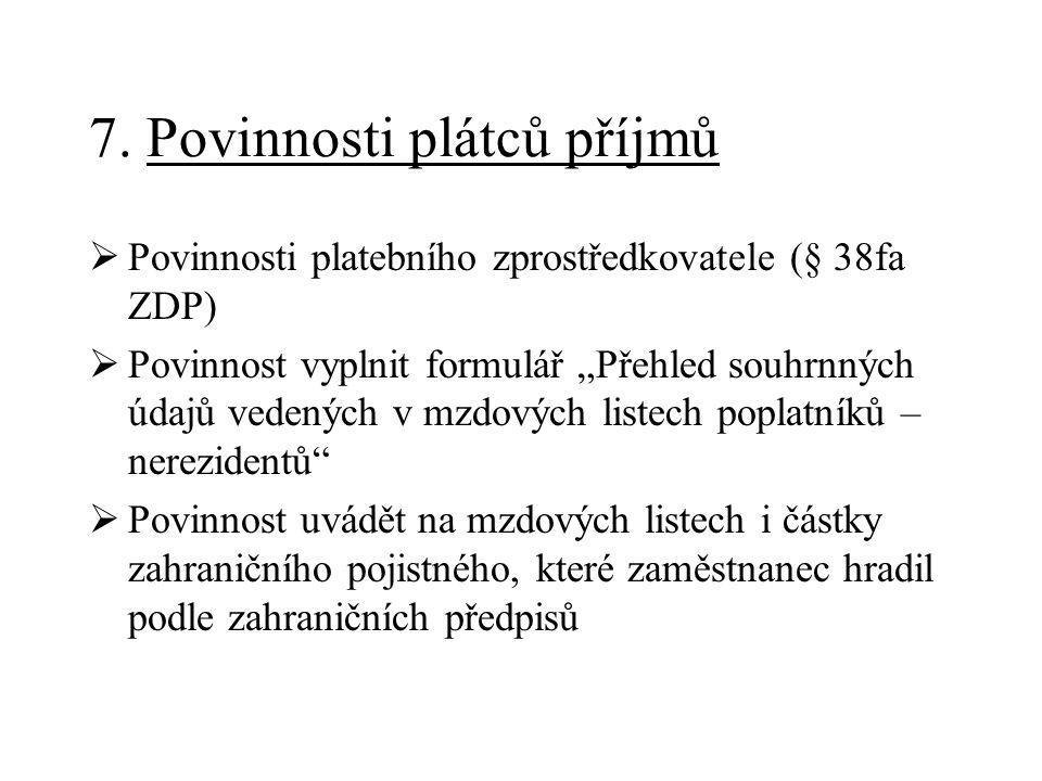 """7. Povinnosti plátců příjmů  Povinnosti platebního zprostředkovatele (§ 38fa ZDP)  Povinnost vyplnit formulář """"Přehled souhrnných údajů vedených v m"""