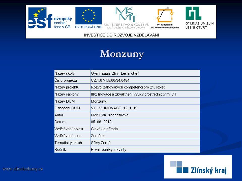 Monzuny www.zlinskedumy.cz Název školyGymnázium Zlín - Lesní čtvrť Číslo projektuCZ.1.07/1.5.00/34.0484 Název projektuRozvoj žákovských kompetencí pro