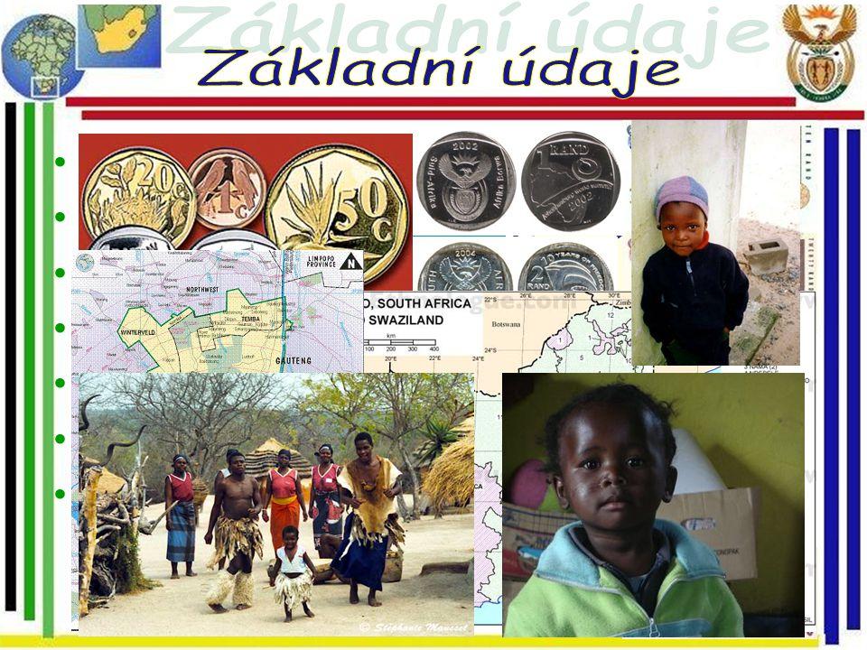 Státní zřízení: republika Hlavní město: Tshwane(2005) Tshwane Jazyk: angličtina,afrikánštinaJazyk: afrikánština Počet obyvatel: 43,997,828 Rozloha: 1,