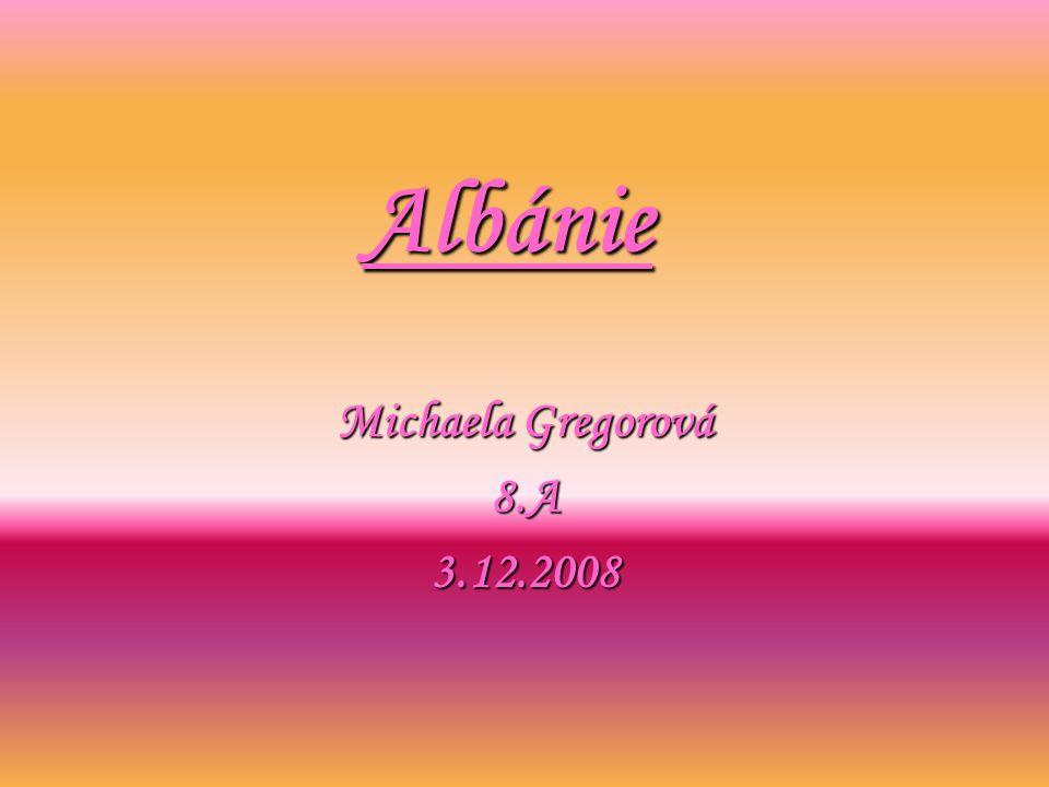 Albánie Michaela Gregorová 8.A3.12.2008