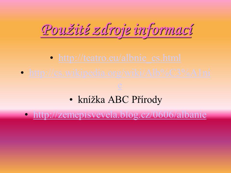 Použité zdroje informací http://teatro.eu/albnie_cs.html http://cs.wikipedia.org/wiki/Alb%C3%A1ni ehttp://cs.wikipedia.org/wiki/Alb%C3%A1ni e knížka A