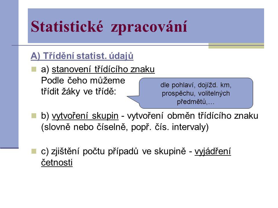 Statistické zpracování A) Třídění statist.
