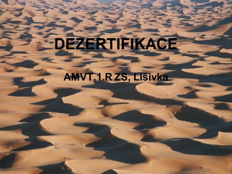"""Definice """"desertifikací se rozumí degradace půdy v suchých, polosuchých a suchých subhumidních oblastech, a to v důsledku různých faktorů, včetně proměnlivosti klimatu a lidských činností."""