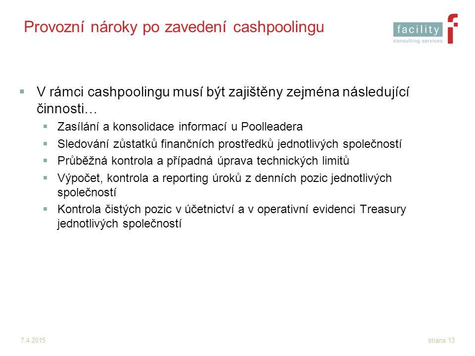 7.4.2015strana 13 Provozní nároky po zavedení cashpoolingu  V rámci cashpoolingu musí být zajištěny zejména následující činnosti…  Zasílání a konsol