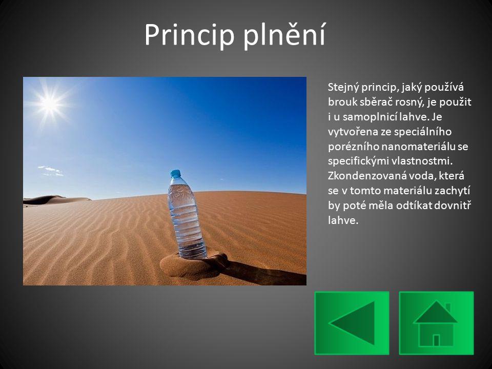 Princip plnění Stejný princip, jaký používá brouk sběrač rosný, je použit i u samoplnicí lahve. Je vytvořena ze speciálního porézního nanomateriálu se