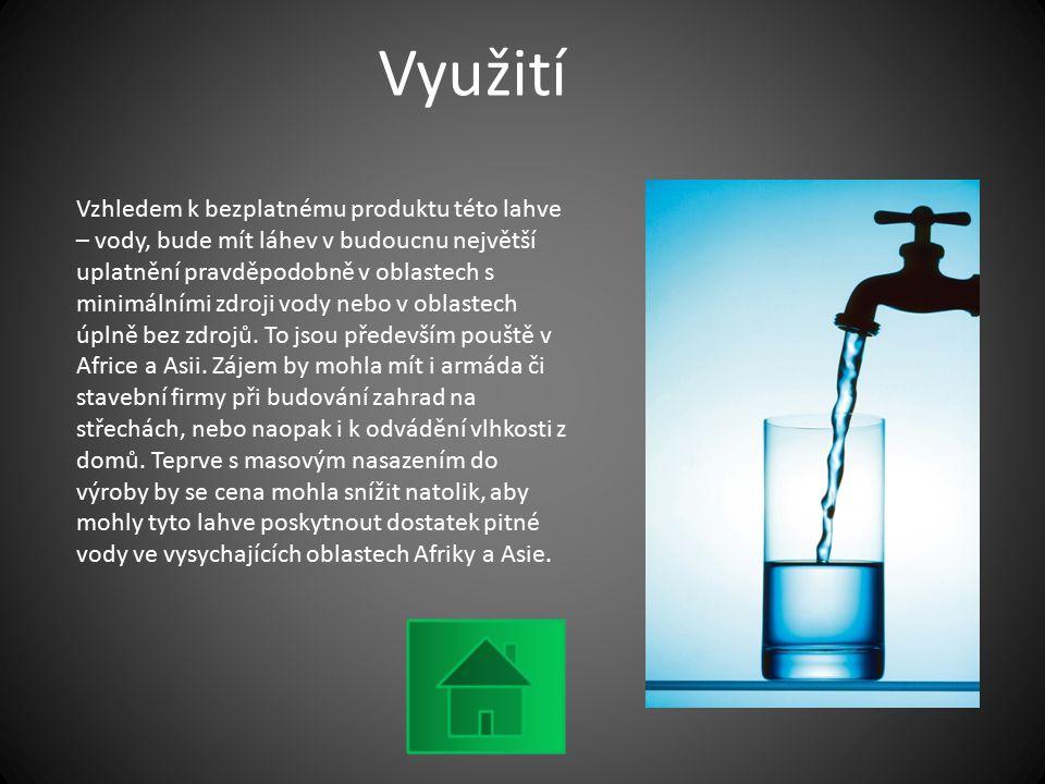 Využití Vzhledem k bezplatnému produktu této lahve – vody, bude mít láhev v budoucnu největší uplatnění pravděpodobně v oblastech s minimálními zdroji