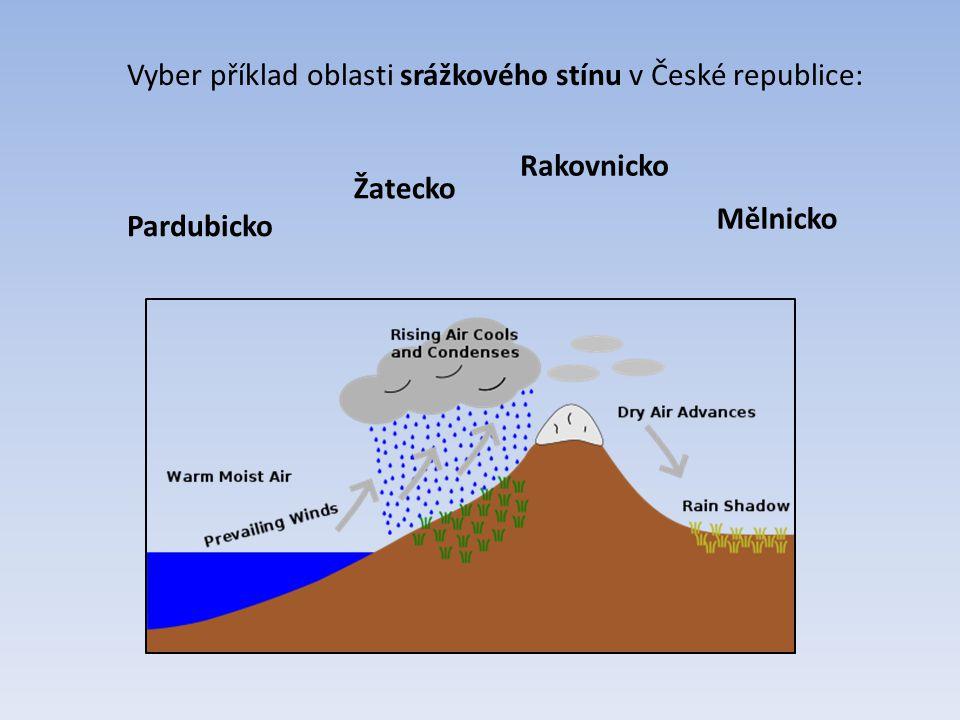 Vyber příklad oblasti srážkového stínu v České republice: Žatecko Rakovnicko Mělnicko Pardubicko